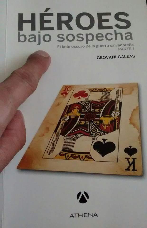 Héroes bajo sospecha, de Geovani Galeas